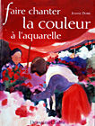 French Edition: Faire Chanter La Coulour